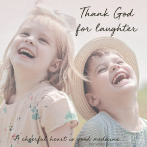 Thank God for Children's Laughter